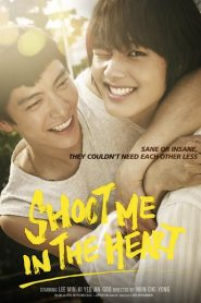 Shoot Me in the Heart Eng Sub